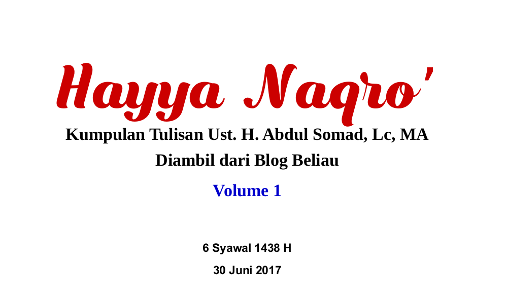 Kumpulan Tulisan Blog Ust. Abdul Somad, Lc, MA - Hayya Naqro' Vol. 1